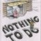 Nothing to Do or Nothing to Live For?